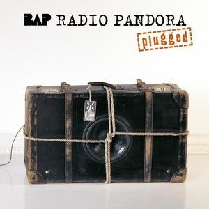 Bap - Radio Pandora (Plugged) - Zortam Music