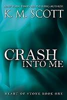 Crash Into Me (Heart of Stone Book 1) (English Edition)