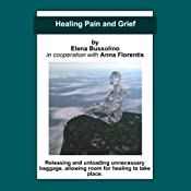 Healing Pain and Grief | [Elena Bussolino]