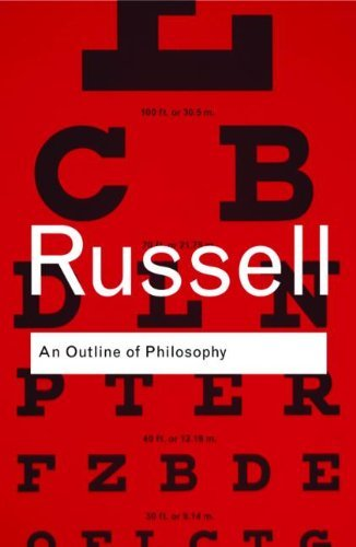 Bertrand Russell - An Outline of Philosophy