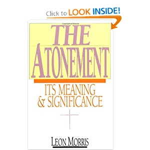 The Atonement: Its Meaning and Significance Leon L. Morris