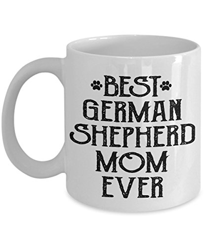Dog Lover Coffee Mug - Best German Shepherd Mom Ever - Amazing Present Idea For Her - Great Quality Ceramic Cups For Coffee, Tea, Milk & More - 11oz (Mustache Disposable Coffee Cups compare prices)