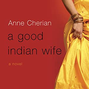 A Good Indian Wife: A Novel | [Anne Cherian]