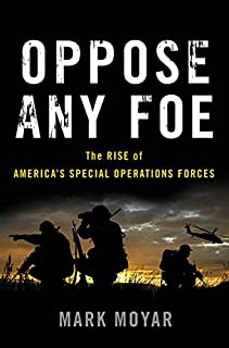 Book Cover: Oppose Any Foe: The Rise of America's Special Operations Forces