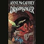 Dragonsinger: Harper Hall Trilogy, Volume 2 (       UNABRIDGED) by Anne McCaffrey Narrated by Sally Darling