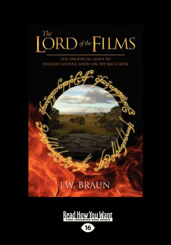 The Lord of the Films The Unofficial Guide to Tolkien
