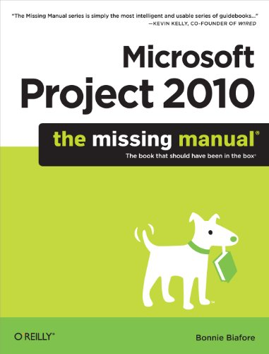 Bonnie Biafore - Microsoft Project 2010: The Missing Manual (Missing Manuals)