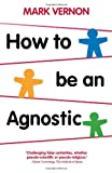 img - for How To Be An Agnostic book / textbook / text book