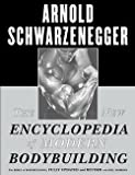img - for Arnold Schwarzenegger: The New Encyclopedia of Modern Bodybuilding (Paperback - Revised Ed.); 1999 Edition book / textbook / text book
