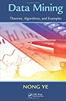 Data Mining: Theories, Algorithms, and Examples Front Cover