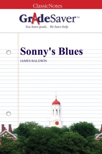 sonney blues Need help with sonny's blues in james baldwin's sonny's blues check out our revolutionary side-by-side summary and analysis.