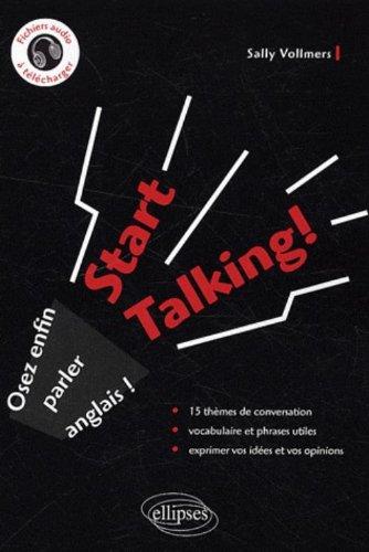 Start Talking Osez Enfin Parler Anglais