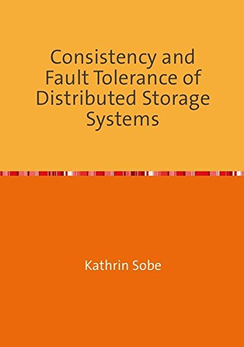consistency-and-fault-tolerance-of-distributed-storage-systems