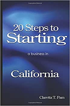 20 Steps To Starting A Business In California (New Entrepreneur Series) (Volume 5)