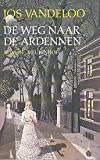 De weg naar de Ardennen: Roman (Dutch Edition) (9029035862) by Jos Vandeloo