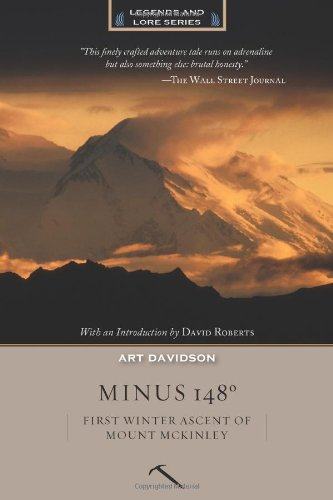 Minus 148: First Winter Ascent of Mount McKinley (Legends and Lore)