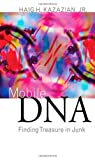 Mobile DNA: Finding Treasure in Junk (FT Press Science) 1st (first) edition by Kazazian, Haig H  published by FT Press (2011) [Hardcover]