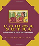 Comma Sutra: Position Yourself For Success With Good Grammar (1593372795) by Rozakis, Laurie