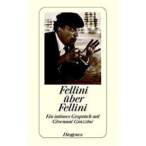 Fellini über Fellini: Ein intimes Gespräch mit Giovanni Grazzini (detebe)