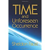 TIME and Unforeseen Occurrence ~ Sheldon Faust