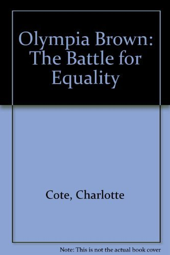 olympia-brown-the-battle-for-equality-by-charlotte-cote-1988-10-08