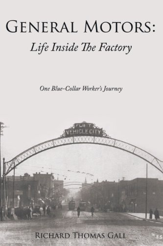 general-motors-life-inside-the-factory-one-blue-collar-workers-journey-english-edition