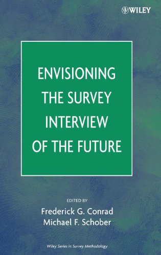 Envisioning the Survey Interview of the Future (Wiley...