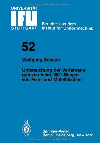 Untersuchung Von Verfahrensgrenzen Beim 180°-Biegen Von Fein- Und Mittelblechen (Ifu - Berichte Aus Dem Institut Für Umformtechnik Der Universität Stuttgart) (German Edition)