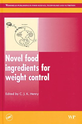 Novel Food Ingredients For Weight Control (Woodhead Publishing Series In Food Science, Technology And Nutrition)