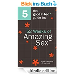 Good in Bed Guide to 52 Weeks of Amazing Sex