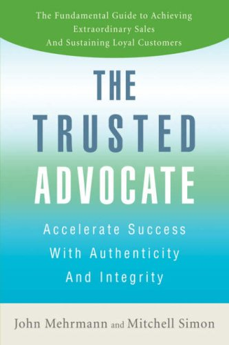 The Trusted Advocate: Accelerate Success with Authenticity and Integrity