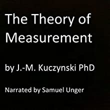 The Theory of Measurement: Philosophy Shorts, Book 50 Audiobook by J.-M. Kuczynski Narrated by Samuel Unger