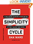 The Simplicity Cycle: A Field Guide t...