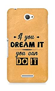 Amez If you can Dream it You can do it Back Cover For Sony Xperia E4