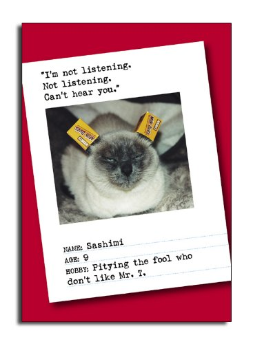 Can't Hear You - Humorous Bad Cat Birthday Greeting Card