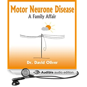 Motor Neurone Disease: A Family Affair (Unabridged)