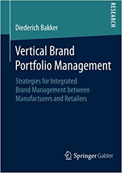 Vertical Brand Portfolio Management: Strategies For Integrated Brand Management Between Manufacturers And Retailers