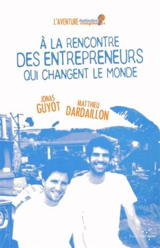 A la rencontre des entrepreneurs qui changent le monde