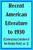 Recent American Literature to 1930 (Contemporary Literature of the Western World, Vol 3)