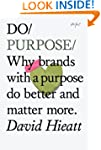 Do Purpose: Why Brands with a Purpose...
