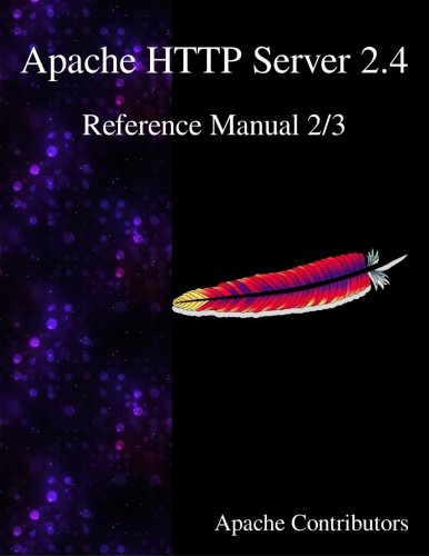 Apache HTTP Server 2.4 Reference Manual 2/3 (Volume 2) PDF