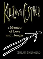 Killing Esther [Kindle Edition]