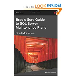 Brad's Sure Guide to SQL Server Maintenance Plans (Dba Handbooks) Brad M McGehee