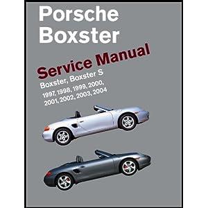 Porsche Boxster, Boxster S Service Manual: 1997, 1998, 1999, 2000