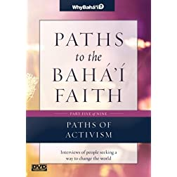 Paths to the Baha'i Faith Part 5 of 9: Paths of Activism