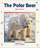 img - for THE POLAR BEAR - MASTER OF THE ICE (Reader's Digest animal close-ups) book / textbook / text book