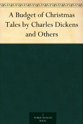A Budget of Christmas Tales by Charles Dickens and Others PDF