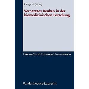 Vernetztes Denken in der biomedizinischen Forschung. Psycho-Neuro-Endokrino-Immunologie