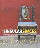 img - for Jo Farb Hernandez: Singular Spaces : From the Eccentric to the Extraordinary in Spanish Art Environments [With CDROM] (Hardcover); 2013 Edition book / textbook / text book
