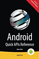 Android Quick APIs Reference Front Cover